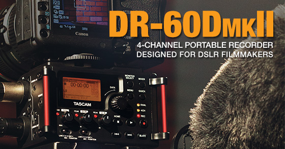 Tascam DR-60DmkII 4 Channel Audio Recorder for DSLR Filmmakers
